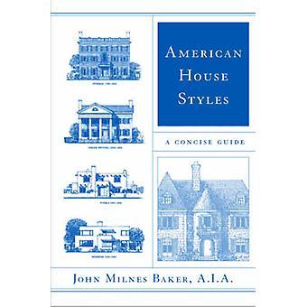 Amerikanisches Haus Stile ein Kurzleitfaden von Baker & John Milnes