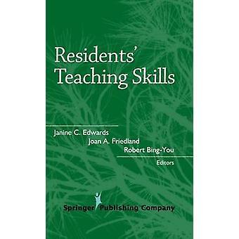 Residents Teaching Skills by Edwards & Janine C.