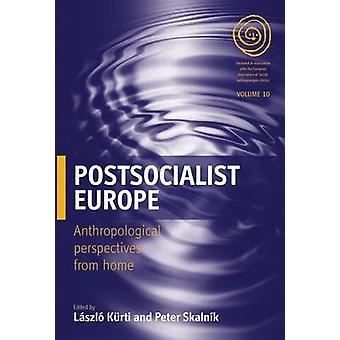 Postsocialist Europa anthropologische Perspektiven von zu Hause durch K. Rti & L. Szl