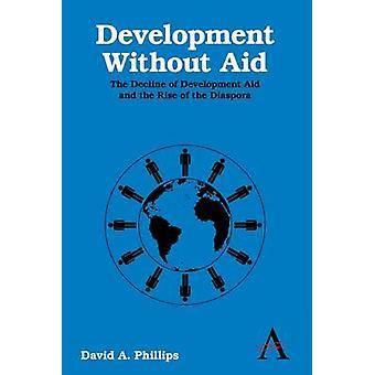 開発援助とフィリップス ・ デビッド A. ・ jr ディアスポラの上昇の援助減少なしの開発。