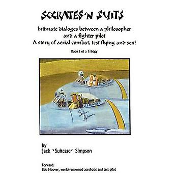 Socrates and Suits Dialogue Between a Philosopher and a Fighter Pilot by Simpson & Jack