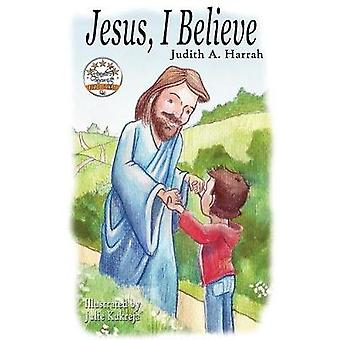 Jezus-Ik geloof door Harrah & Judith A.