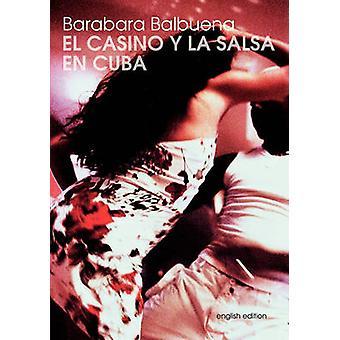 El Casino Y La Salsa En Cuba di Balbuena & Barbara