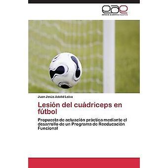 Lesion del Cuadriceps sv Futbol Adalid Leiva Juan Jesus