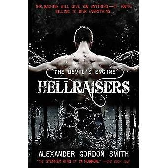 The Devil's Engine - Hellraisers by Alexander Gordon Smith - 978037430