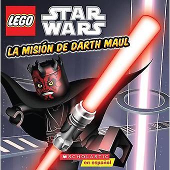 La Mision de Darth Maul (Lego Star Wars) by Ace Landers - David A Whi