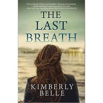 The Last Breath by Kimberley Belle - 9780778317227 Book