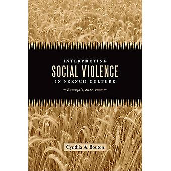 Interpreting Social Violence in French Culture - Buzancais - 1847-2008