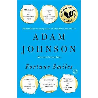 Fortune Smiles - Stories by Adam Johnson - 9780812987232 Book