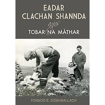 Eadar Clachan Shannda agus Tobar na Mathar by Norman E. MacDonald - 9