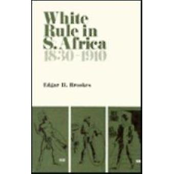 White Rule in South Africa 1830-1910 - Varieties in Governmental Polic