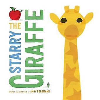 The Starry Giraffe by Andy Bergmann - 9781481491006 Book