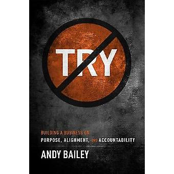 No Try Only Do - Building a Business on Purpose - Alignment - and Acco