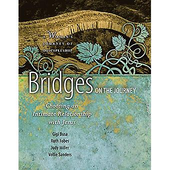 Bridges on the Journey - Choosing an Intimate Relationship with Jesus