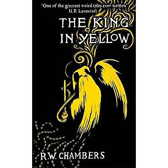 The King in Yellow by Robert W. Chambers - 9781782273769 Book