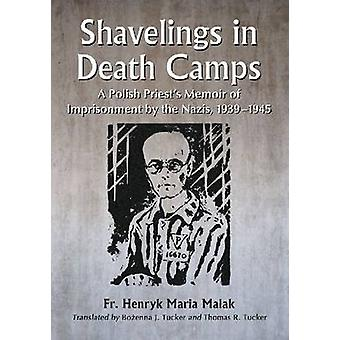 Shavelings in Death Camps - A Polish Priest's Memoir of Imprisonment b