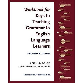 Workbook for Keys to Teaching Grammar to English Language Learners by