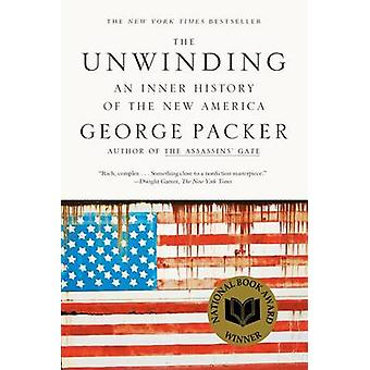 The Unwinding - An Inner History of the New America by George Packer -
