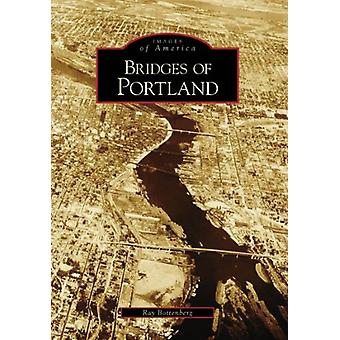 Bridges of Portland by Ray Bottenberg - 9780738548760 Book