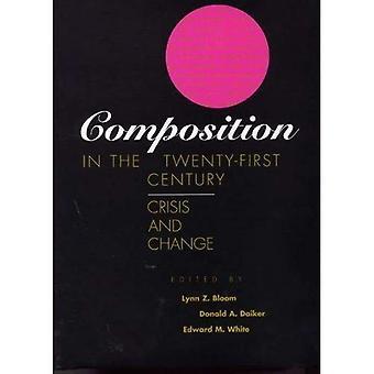 Zusammensetzung in the Twenty-First Century: Krise und Änderung