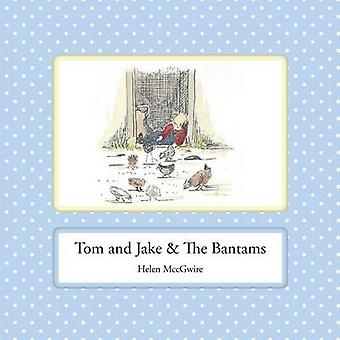 Tom and Jake  The Bantams by MccGwire & Helen