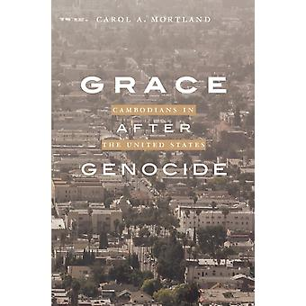 Grace After Genocide by Carol A Mortland