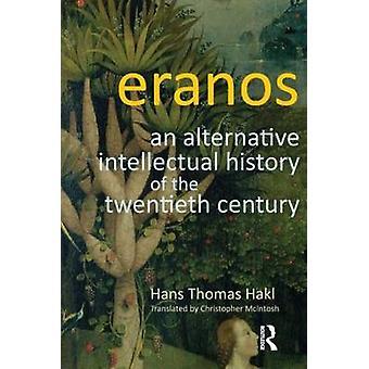 Eranos 1900-luvun vaihtoehtoinen älyllinen historia, kirjoittanut Hans Thomas Hakl