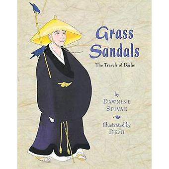 Grass Sandals The Travels of Basho by Spivak & Dawnine
