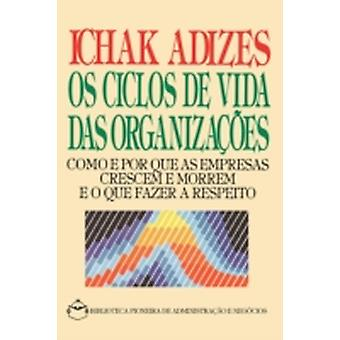 Corporate Lifecycles  Portuguese edition Os Ciclos De Vida Das Organizacoes by Adizes & Ph.D. & Ichak