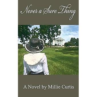 NEVER A SURE THING by Curtis & Millie