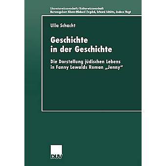 Geschichte i der Geschichte Die Darstellung jdischen Lebens i Fanny Lewalds Roman Jenny av Schacht & Ulla