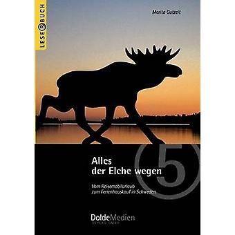 Alles der Elche wegen by Gutzeit & Marita