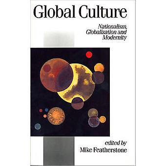 Global Culture Nationalism Globalizzazione e modernità di Featherstone & Mike