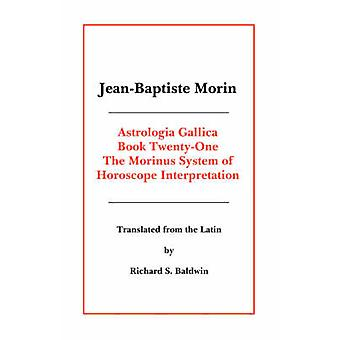 Astrologia Gallica Book 21 by Morin & Jean Baptiste