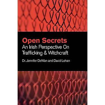 Open Secrets An Irish Perspective on Trafficking  Witchcraft by Dewan & Jennifer