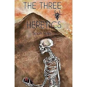The Three Heretics by Hale & Scott