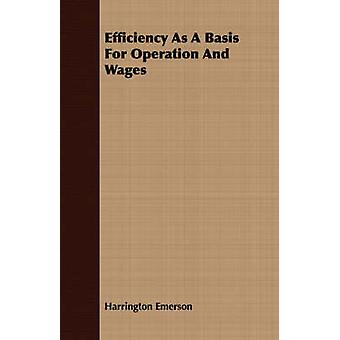 Efficiency As A Basis For Operation And Wages by Emerson & Harrington