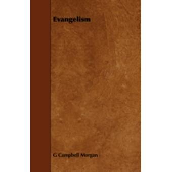 Evangelism by Morgan & G. Campbell