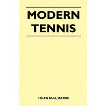 Modern Tennis by Jacobs & Helen Hull