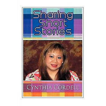 Sharing Short Stories An Anthology by Cordell & Cynthia