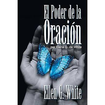 El Poder de la Oracin  Power of Prayer by White & Ellen G.