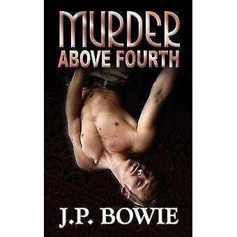 Murder Above Fourth by Bowie & J. P.