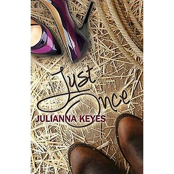 Just Once by Keyes & Julianna