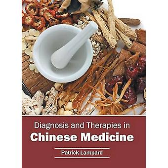 Diagnosis and Therapies in Chinese Medicine by Lampard & Patrick
