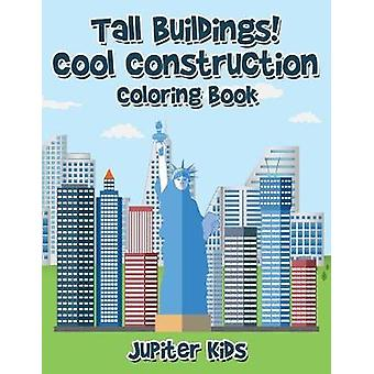 Tall Buildings Cool Construction Coloring Book by Jupiter Kids