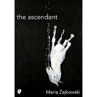 The Ascendant by Zajkowski & Maria