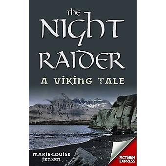 Fiction Express Night Raider En vikingaberättelse en vikingaberättelse av Marie Louise Jensen