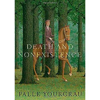 Death and Nonexistence by Palle Yourgrau - 9780190247478 Book