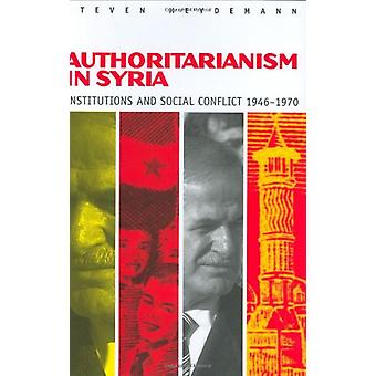Authoritarianism in Syria - Institutions and Social Conflict - 1946-19