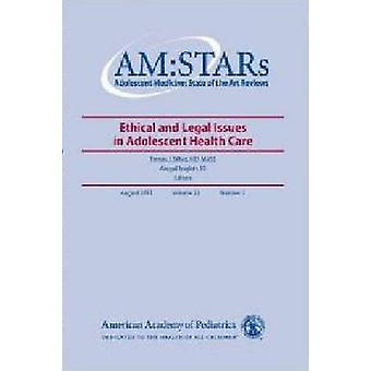 AM -STARs - Ethical and Legal Issues in Adolescent Medicine (2nd) by To